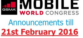 MWC 2016 Announcements Till 21st February 2016